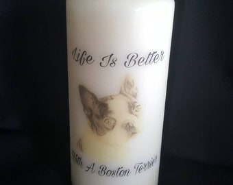 Life is better with a boston terrier pillar candle