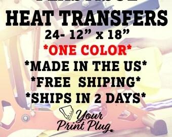 "Custom Plastisol Heat Transfers - 24 - 12""x18"" - One Color"