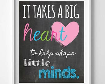 Teacher Appreciation Gift, It Takes a Big Heart to Help Shape Little Minds Design Wall Decor, Instant Download, Printable