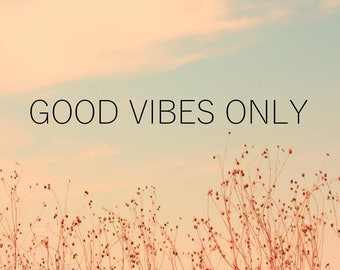 Good vibes only printable wall art, printable wall decor, motivational wall art, printable art, digital prints