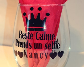 "Wine glass without foot with text ""keep calm take a selfie (your name)."