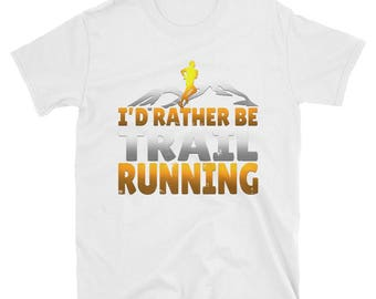 Awesome I'd Rather Be Trail Running Meme Funny T Shirt
