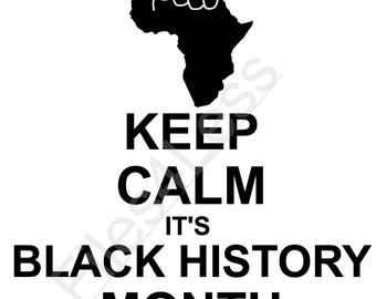 Keep Calm it's Black History Month