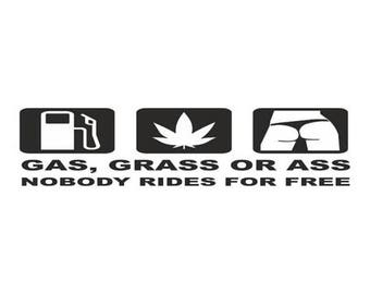 Gas Grass Or ass Sticker Graphic Choice of Colours Gloss Vinyl Decal - bump003