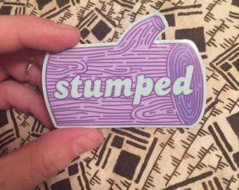 Stumped (sticker)