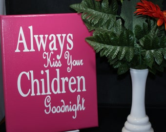 Always Kiss Your Children Goodnight Canvas Painting With Vinyl Lettering - Wall Art - Painting - Picture - Family