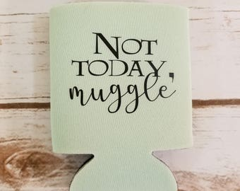 Not Today, Muggle - Can Cooler - Wizarding World - Harry Potter