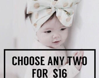 CHOOSE YOUR OWN - Choose any 2 in the shop - Girls Headwrap, Infant Headwrap, Baby Girls Headwrap, Head Wrap, Girls Headband, Big Bow