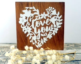"Valentine or 5th anniversary gift, Love You sign. White words on dark wood block. Modern rustic art plaque, birds flowers leaves 4"" x 4"""