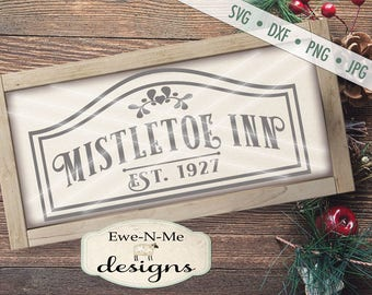 Christmas SVG file - Mistletoe SVG - Mistletoe Inn svg - Winter svg - Christmas SVG - Commercial Use svg, dxf, png and jpg files
