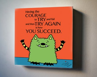 "Have the Courage to Succeed. 8""x8"" Canvas Reproduction"