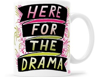 Here For The Drama Here Comes Trouble Girl Gang Snarky Mug Gossip Gift Gossip Mug Here For The Tea BFF Mug Drama Mug Drama Mama