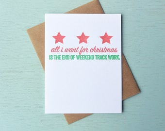Letterpress Holiday Card - All I Want for Christmas is the End of Weekend Track Work - LLH-399