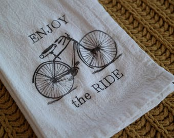 Tea Towel. Enjoy The Ride Towel. Flour Sack Towel. Wedding Gift. Gift for Cyclist. Handmade Cotton Tea Towel. Kitchen towel. Dish Towel