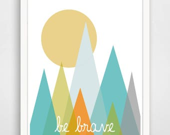 Baby Art Kids Wall Art Print, Nursery Art, Children Wall Art. Be Brave Abstract Mountains... print by Finny and Zook