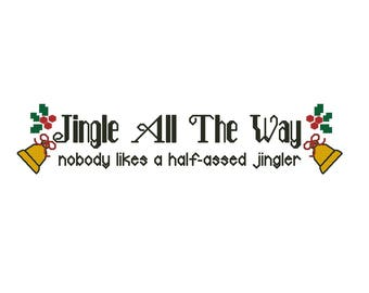 Jingle all the way - nobody likes a half-assed jingler cross stitch pattern