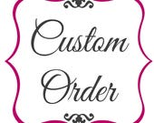Custom Order for Brooke