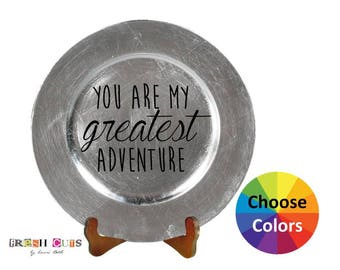 Charger Plate Vinyl Decal Home Decor You Are My Greatest Adventure Quote Quotation Car Window Laptop Wall DIY Choose From 25 Colors