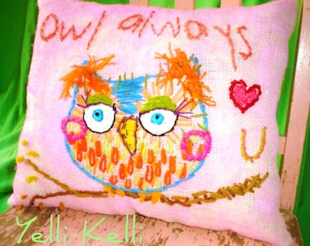 Valentine Gift Owl Always Love You Freehand Embroidered Made to Order Pillow YelliKelli