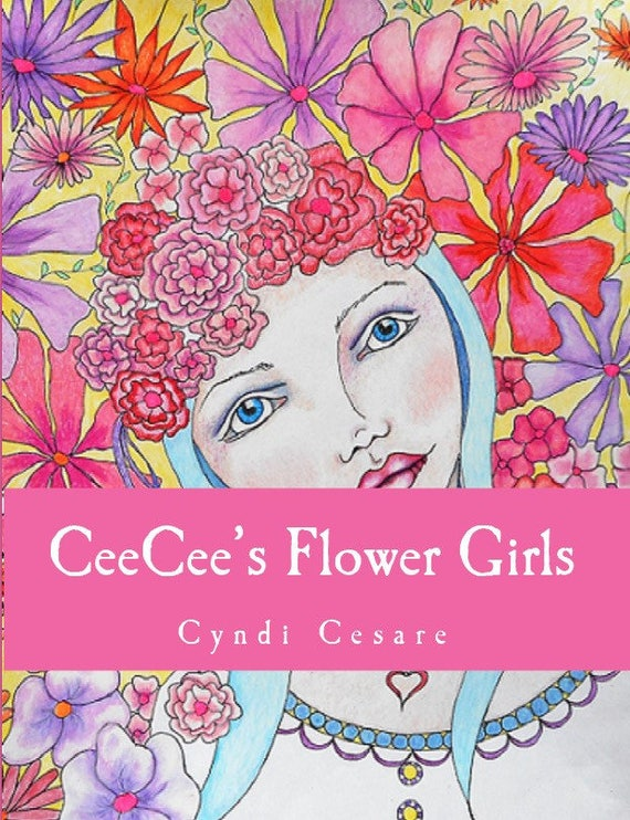 CeeCee's Flower Girls Coloring Book Adult Coloring Book Digital PDF Whimsical Girls Flowers Floral Colouring Book