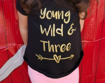 Young Wild & Three Shirt • 3 Year Old Birthday Shirt