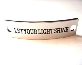 Inspirational Connector Link Plate for Making DIY Bracelets Let Your Light Shine Silver Color