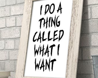 I Do a Thing Called What I Want - 11x14 Unframed Typography Art Print - Funny Inspirational Gift