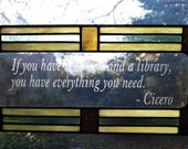 Stained glass 'Garden and Library' quote panel