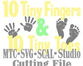 SVG Baby Cut File 10 Fingers & 10 Toes Handprint and Footprint MTC SCAL Cricut Silhouette Cutting File