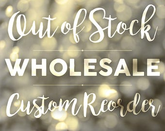 WHOLESALE + Out of Stock BACKORDER + Custom Reorders + PRE-Orders (all products)