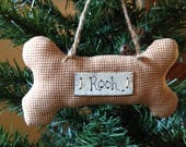 Fabric Bone Pet Ornament  Farmhouse  Ornie  Primitive  Rustic  Pet Lover  Furry Momma  Furry Baby  Great Gift  MADE TO ORDER
