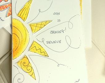 "Sun Is Shining Believe  Watercolor Original Strathmore Card 5"""" x 6 7/8"" & Envelope Blank  betrueoriginals"