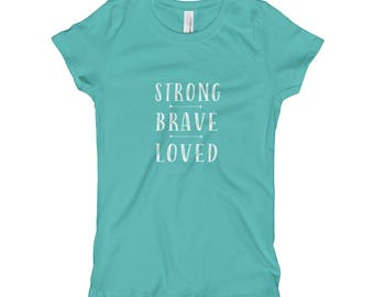 Strong Brave Loved Girl's T-Shirt