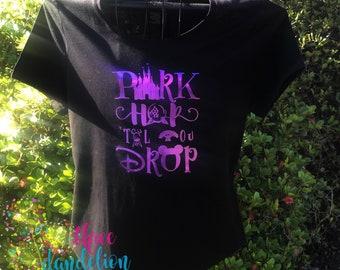 Park Hop Til You Drop Disney Shirt, Family Vacation Shirt
