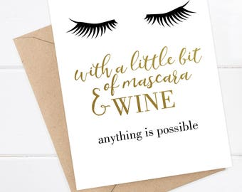 Funny Encouragement Card - With a little bit of mascara & wine ... anything is possible. Girl Boss Card