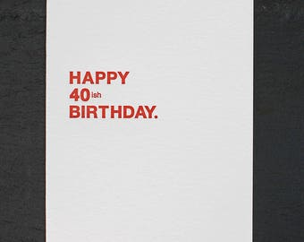 happy 40ish birthday. letterpress card. #006