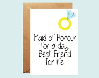 Maid of Honour for a day, Best friend for life card, Maid of Honor Proposal, Will you be my MOH card, Wedding Party, engagement ring card