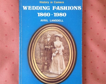Vintage  - Book of Wedding Fashions - 1860-1980 - History of Fashion Costume - Shire Publications Pub. 1986 - Avril Lansdell