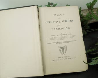 Minor and Operative Surgery Including Bandaging - Collectible Medical Book 1909 - Gift Physician Doctor MD Nurse