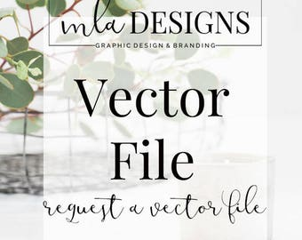 Request a Vector File of your Logo