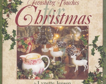 2001 Thimbleberries Finishing Touches for Christmas by Lynette Jensen Holiday Decorating