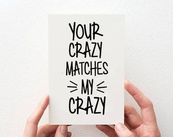 Valentine's Day Card for Couples. Crazy Love Card. Funny Valentines Day Card. NB004