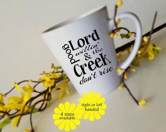 Southern Mug, Good Lord Willing,  Sassy Mug, Cute Mug, Gift for Mom, Gift for Her, 11 oz mug, 12 oz latte mug, 15 oz mug, 17 oz latte mug