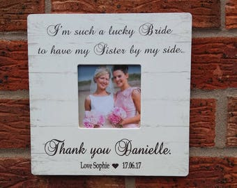 I'm such a lucky bride to have my sister by my side wedding gift personalized photo frame 8x8 inch
