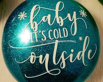 Baby, It's Cold Outside - Blue - Made To Order