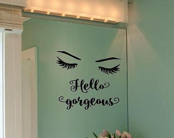20% OFF Hello Gorgeous -Mirror girls love Decal Vinyl Lettering wall decals words family friends sticker Home girls itswritteninvinyl