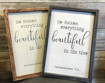 He makes everything beautiful in his time - Ecclesiastes 3:11