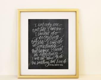 I Am Only One Inspirational Poem Handlettered Modern Calligraphy Chalkboard School Teacher Social Justice Leadership Digital Print