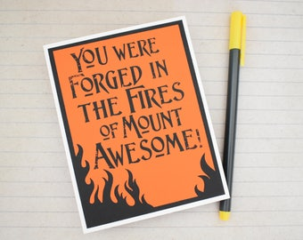 Handmade Greeting Card - Cut out flames - You were forged in the fires of mount Awesome - Blank inside - Lord of the Rings / Hobbit Inspired