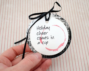 Handmade Gift Tags Set of 3 -  Holiday Cheer comes in a Cup - Wine tag with distressed background and Black Ribbon- Christmas Hanukkah